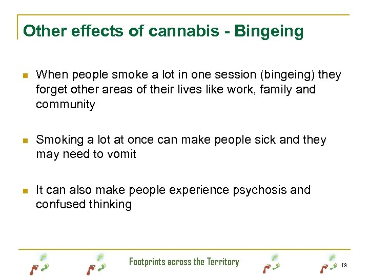 Other effects of cannabis - Bingeing n When people smoke a lot in one