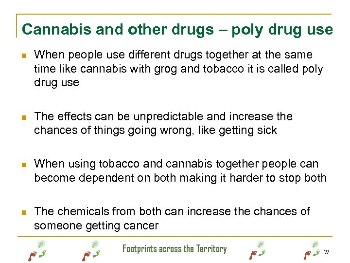 Cannabis and other drugs – poly drug use n When people use different drugs