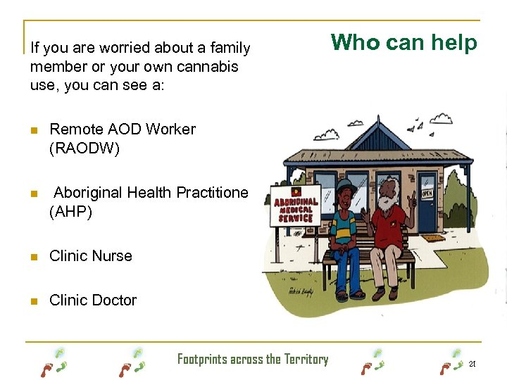If you are worried about a family member or your own cannabis use, you