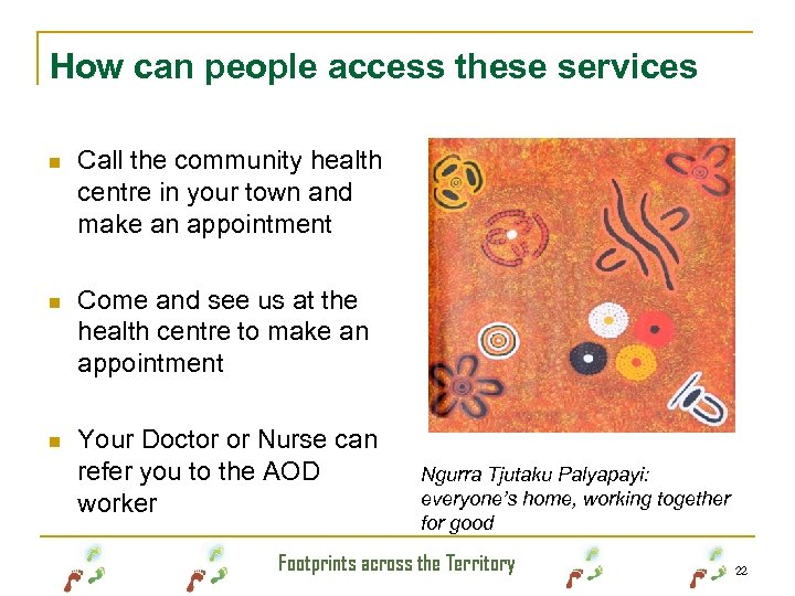 How can people access these services n Call the community health centre in your