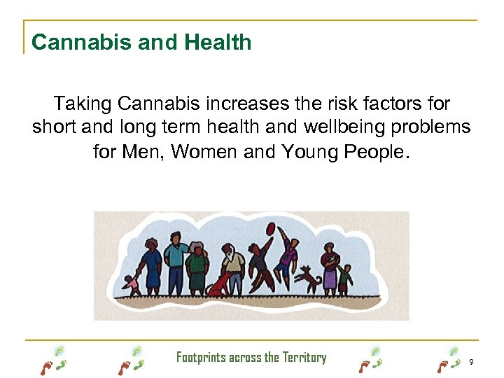 Cannabis and Health Taking Cannabis increases the risk factors for short and long term