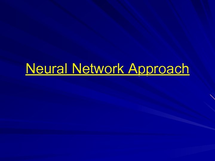 Neural Network Approach
