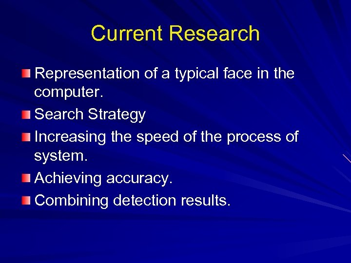Current Research Representation of a typical face in the computer. Search Strategy Increasing the