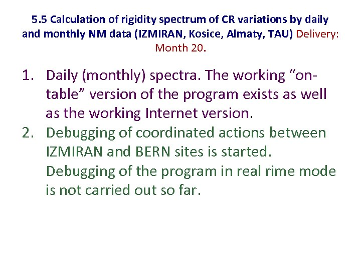 5. 5 Calculation of rigidity spectrum of CR variations by daily and monthly NM