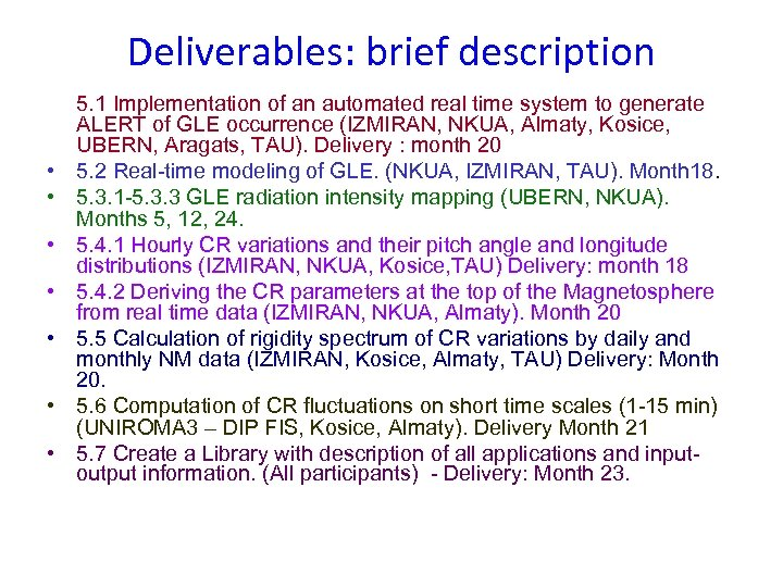Deliverables: brief description • • 5. 1 Implementation of an automated real time system