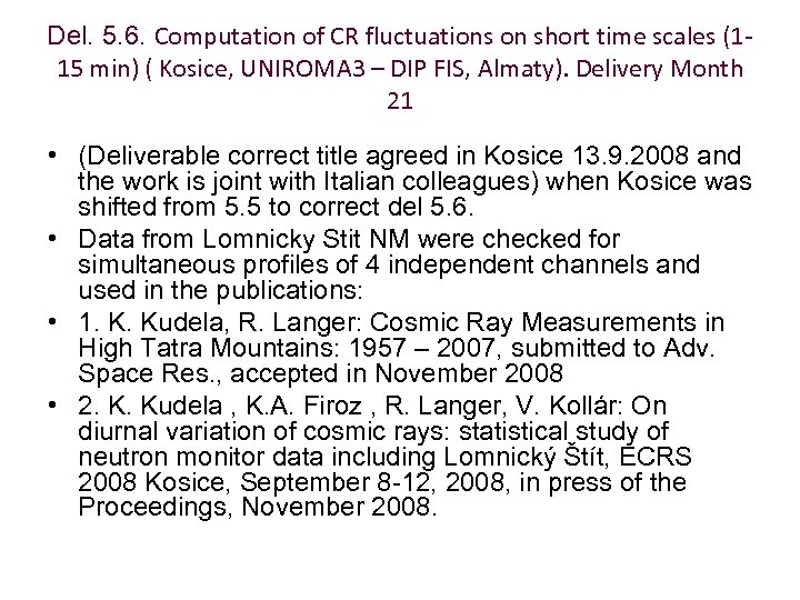Del. 5. 6. Computation of CR fluctuations on short time scales (115 min) (