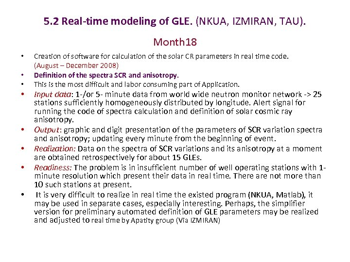 5. 2 Real-time modeling of GLE. (NKUA, IZMIRAN, TAU). Month 18 • • Creation