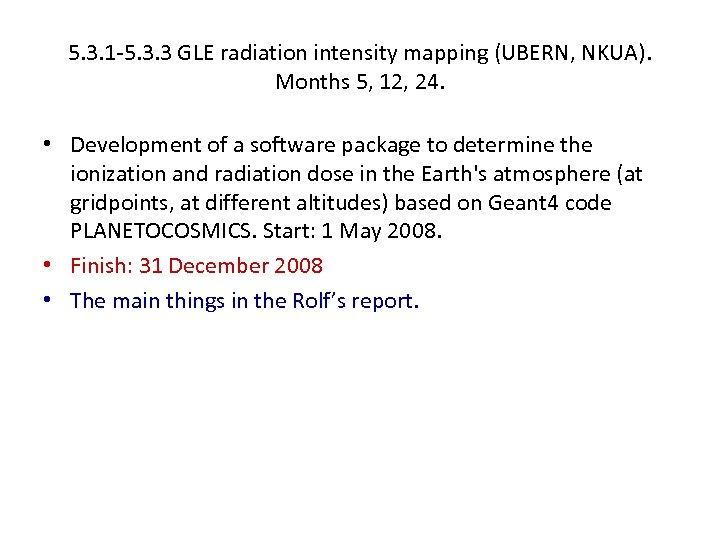5. 3. 1 -5. 3. 3 GLE radiation intensity mapping (UBERN, NKUA). Months 5,