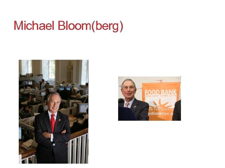 Michael Bloom(berg)