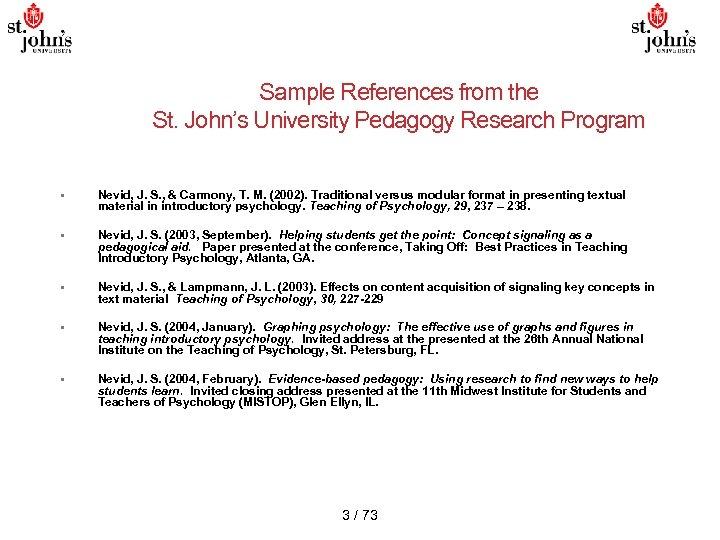 Sample References from the St. John's University Pedagogy Research Program • Nevid, J. S.