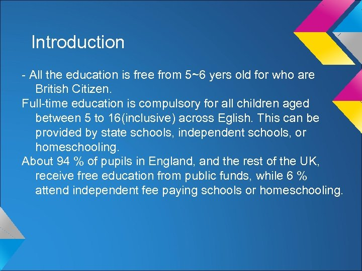 Introduction - All the education is free from 5~6 yers old for who are