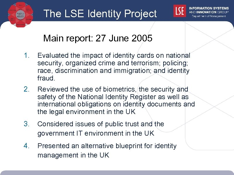 The LSE Identity Project Main report: 27 June 2005 1. Evaluated the impact of