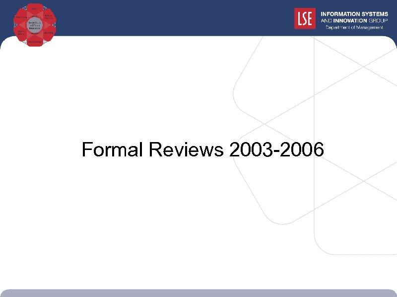 Formal Reviews 2003 -2006