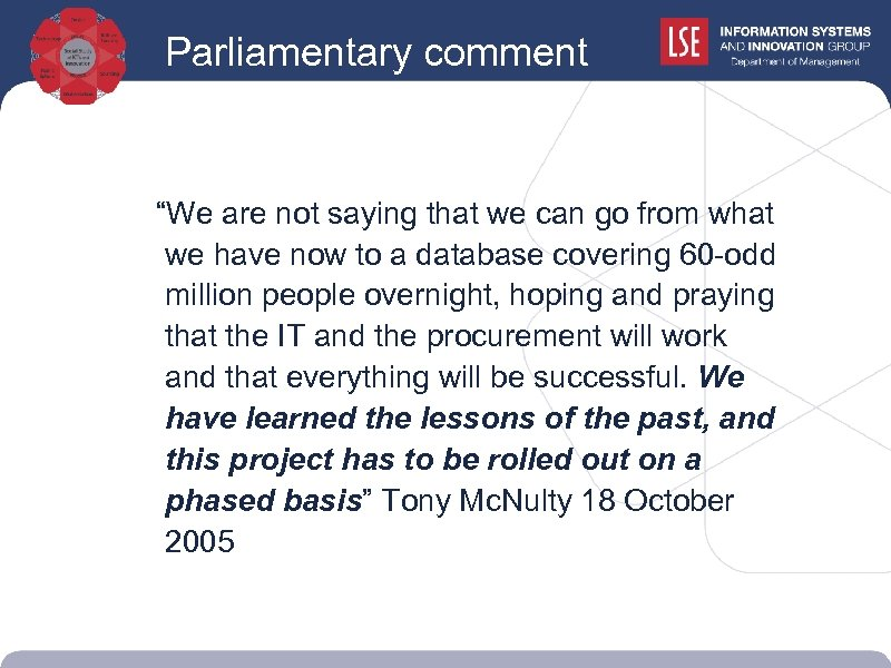 """Parliamentary comment """"We are not saying that we can go from what we have"""