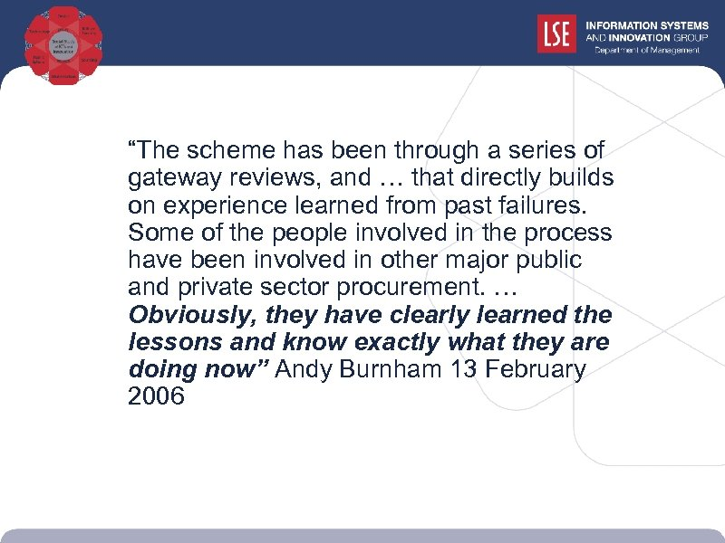 """""""The scheme has been through a series of gateway reviews, and … that"""