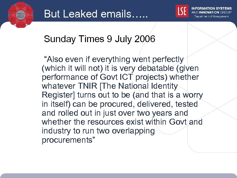"""But Leaked emails…. . Sunday Times 9 July 2006 """"Also even if everything went"""