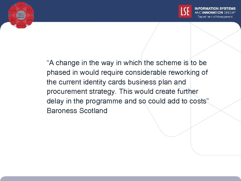 """""""A change in the way in which the scheme is to be phased"""