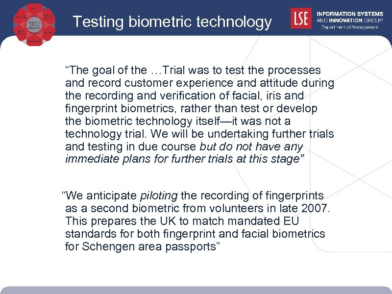 """Testing biometric technology """"The goal of the …Trial was to test the processes and"""
