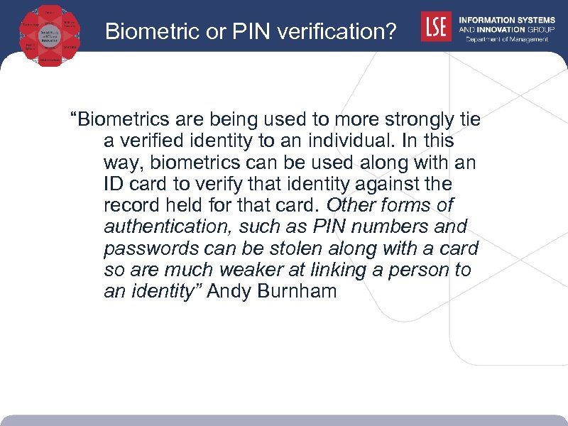 """Biometric or PIN verification? """"Biometrics are being used to more strongly tie a verified"""