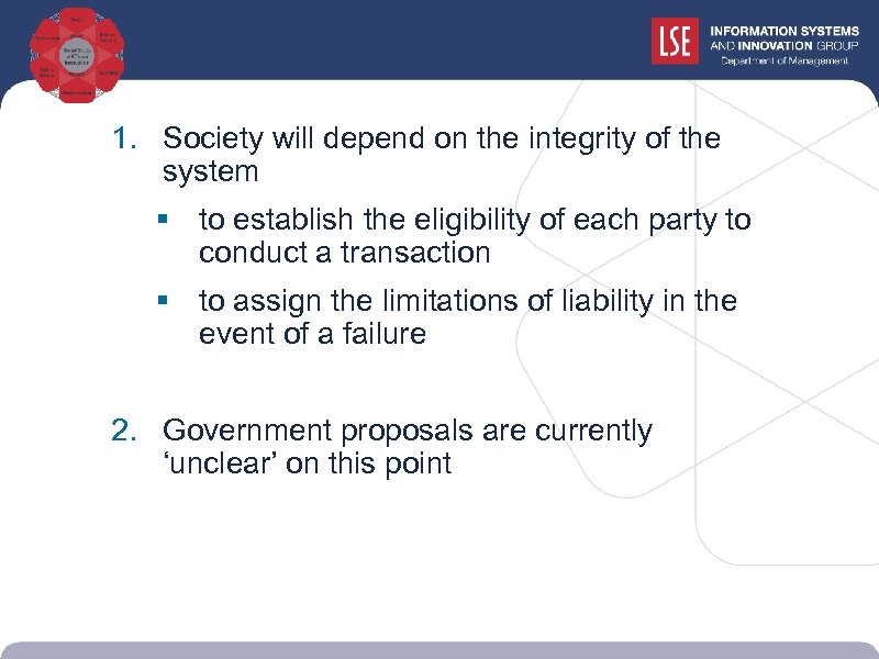 1. Society will depend on the integrity of the system § to establish the
