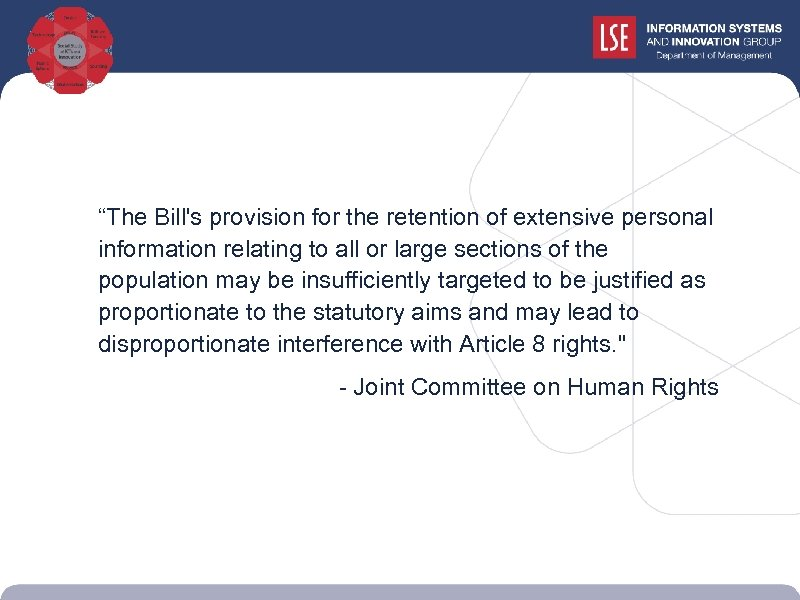 """""""The Bill's provision for the retention of extensive personal information relating to all or"""