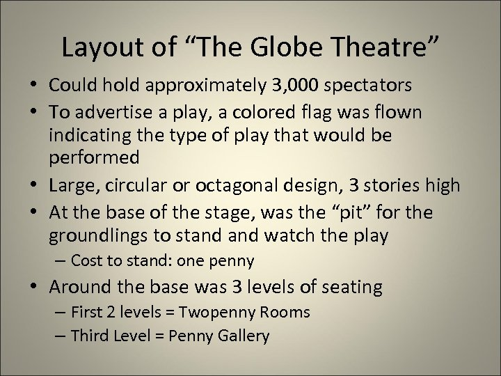 """Layout of """"The Globe Theatre"""" • Could hold approximately 3, 000 spectators • To"""