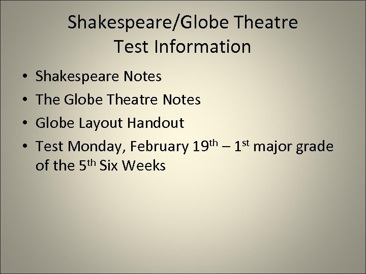 Shakespeare/Globe Theatre Test Information • • Shakespeare Notes The Globe Theatre Notes Globe Layout