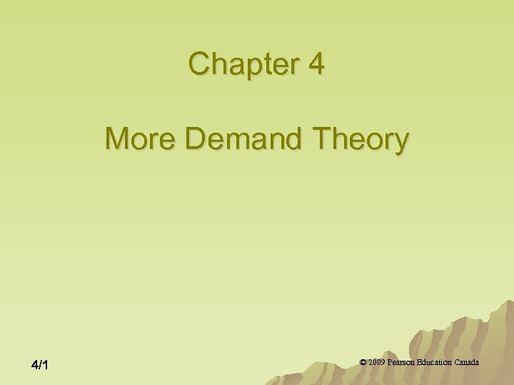 Chapter 4 More Demand Theory 4/1 © 2009 Pearson Education Canada