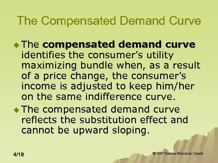 The Compensated Demand Curve u The compensated demand curve identifies the consumer's utility maximizing