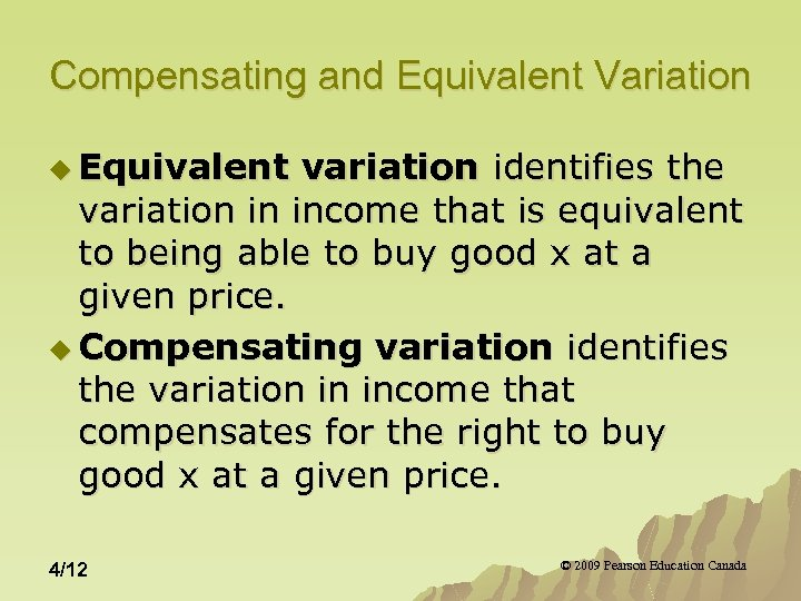 Compensating and Equivalent Variation u Equivalent variation identifies the variation in income that is