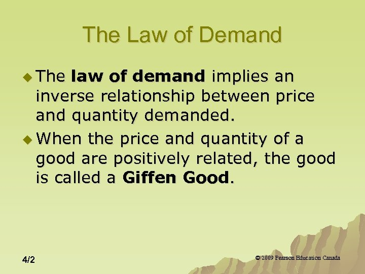 The Law of Demand u The law of demand implies an inverse relationship between