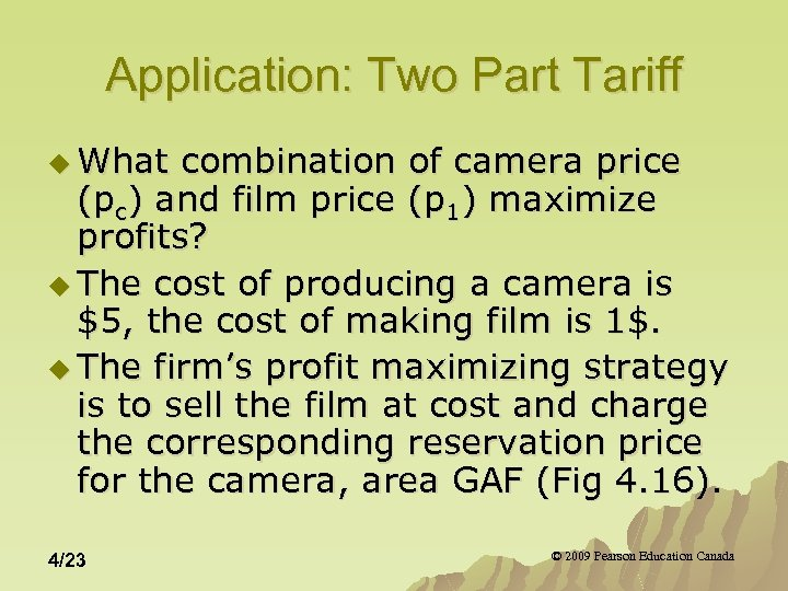 Application: Two Part Tariff u What combination of camera price (pc) and film price