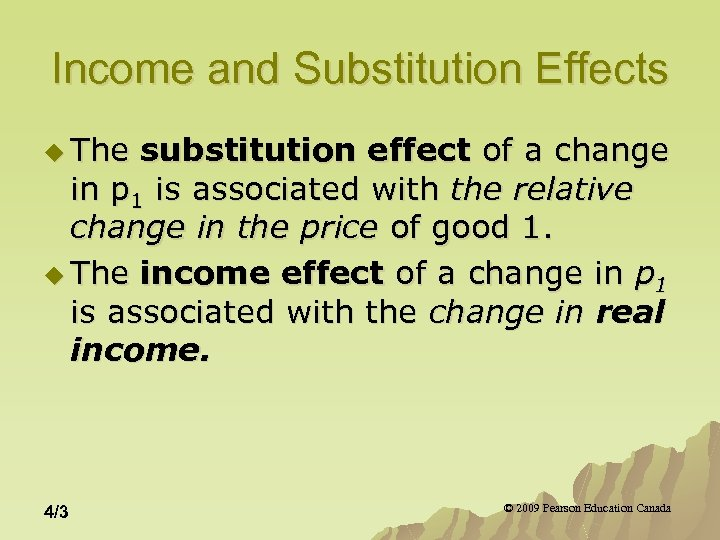 Income and Substitution Effects u The substitution effect of a change in p 1