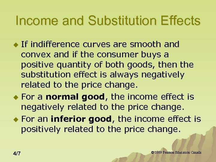 Income and Substitution Effects If indifference curves are smooth and convex and if the