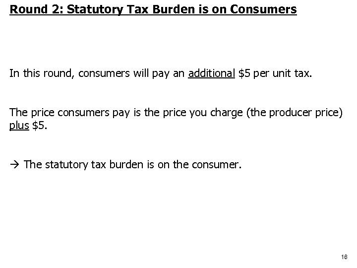 Round 2: Statutory Tax Burden is on Consumers In this round, consumers will pay