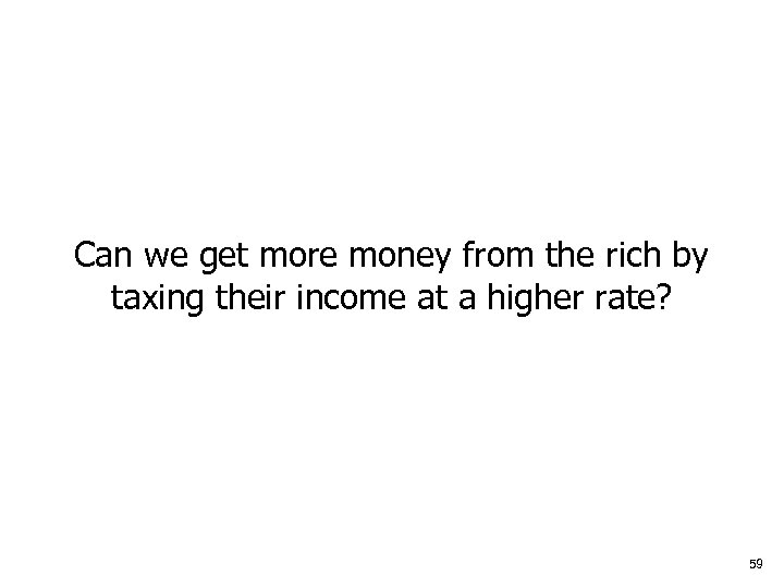 Can we get more money from the rich by taxing their income at a