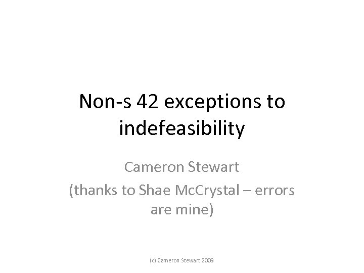 Non-s 42 exceptions to indefeasibility Cameron Stewart (thanks to Shae Mc. Crystal – errors