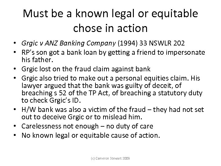 Must be a known legal or equitable chose in action • Grgic v ANZ