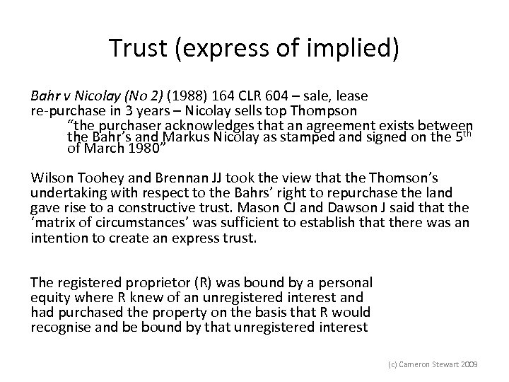 Trust (express of implied) Bahr v Nicolay (No 2) (1988) 164 CLR 604 –