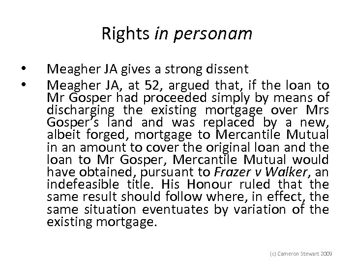 Rights in personam • • Meagher JA gives a strong dissent Meagher JA, at