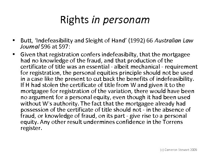Rights in personam • Butt, 'Indefeasibility and Sleight of Hand' (1992) 66 Australian Law