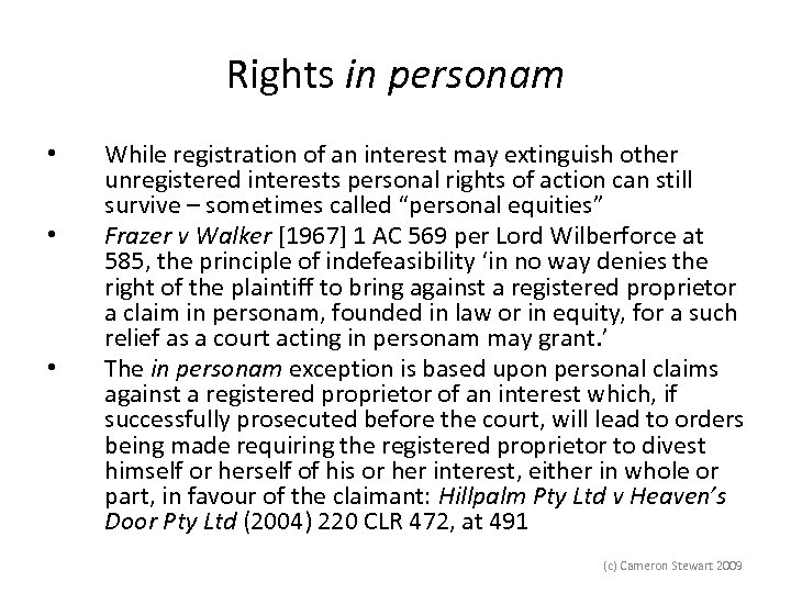 Rights in personam • • • While registration of an interest may extinguish other