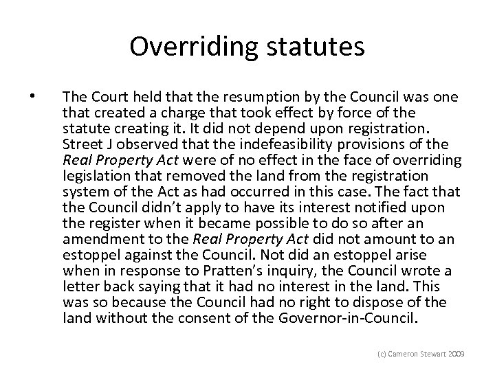 Overriding statutes • The Court held that the resumption by the Council was one