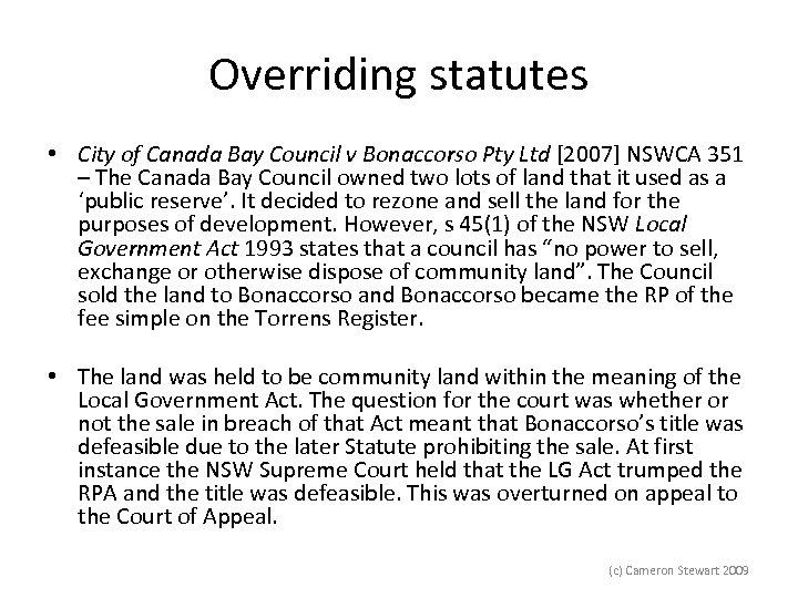 Overriding statutes • City of Canada Bay Council v Bonaccorso Pty Ltd [2007] NSWCA