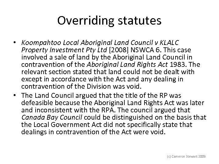 Overriding statutes • Koompahtoo Local Aboriginal Land Council v KLALC Property Investment Pty Ltd