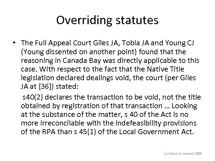 Overriding statutes • The Full Appeal Court Giles JA, Tobia JA and Young CJ