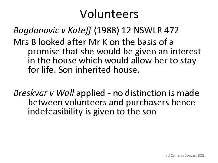 Volunteers Bogdanovic v Koteff (1988) 12 NSWLR 472 Mrs B looked after Mr K