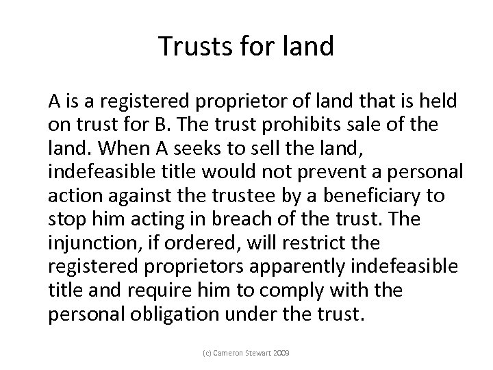 Trusts for land A is a registered proprietor of land that is held on
