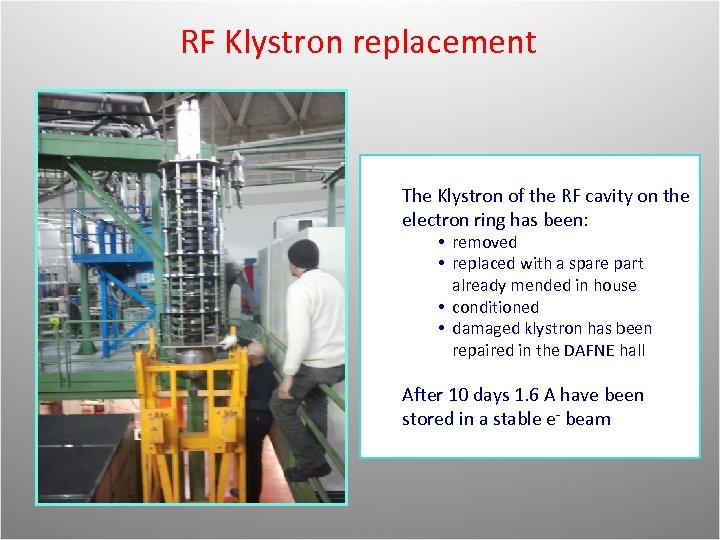 RF Klystron replacement The Klystron of the RF cavity on the electron ring has