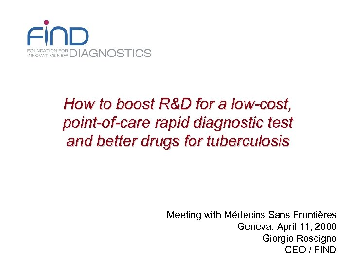 How to boost R&D for a low-cost, point-of-care rapid diagnostic test and better drugs